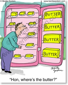 Man standing in front of a refrigerator which is filled with butter.  He says to wife:
